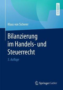 Bilanzierung im Handels- und Steuerrecht (eBook, PDF) - Sicherer, Klaus von