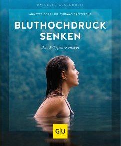 Bluthochdruck senken (eBook, ePUB) - Breitkreuz, Thomas; Bopp, Annette