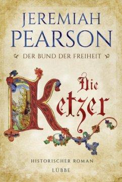Die Ketzer / Der Bund der Freiheit Bd.2 (Mängelexemplar) - Pearson, Jeremiah