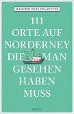111 Orte auf Norderney, die man gesehen haben muss (Mängelexemplar)