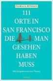 111 Orte in San Francisco, die man gesehen haben muss (Mängelexemplar)