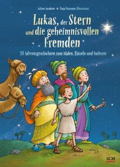Lukas, der Stern und die geheimnisvollen Fremden - Jacobsen, Juliane