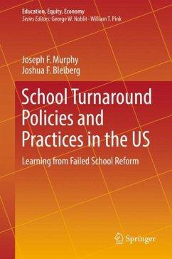 School Turnaround Policies and Practices in the US - Murphy, Joseph F.; Bleiberg, Joshua F.