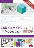 CAD - CAM - CNC im Modellbau