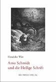 Arno Schmidt und die Heilige Schrift