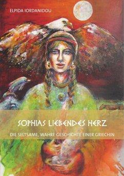 Sophias liebendes Herz - Iordanidou, Elpida
