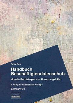 Handbuch Beschäftigtendatenschutz - Gola, Peter