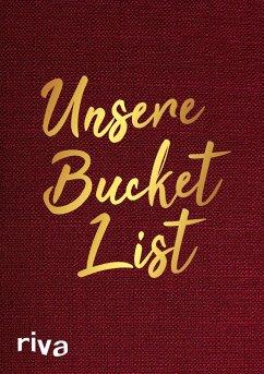 Unsere Bucket List - riva Verlag