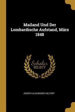 Mailand Und Der Lombardische Aufstand, März 1848