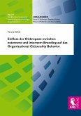 Einfluss der Diskrepanz zwischen externem und internem Branding auf das Organizational Citizenship Behavior