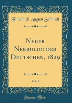 Neuer Nekrolog der Deutschen, 1829, Vol. 1 (Classic Reprint)