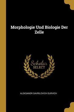 Morphologie Und Biologie Der Zelle