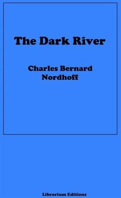 The Dark River (eBook, ePUB) - Nordhoff, Charles Bernard; Hall, James Norman