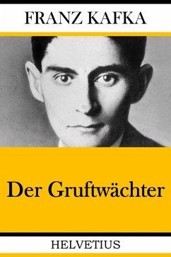 Der Gruftwächter (eBook, ePUB) - Kafka, Franz