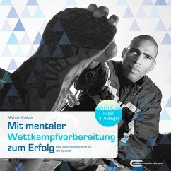 Mit mentaler Wettkampfvorbereitung zum Erfolg (eBook, ePUB) - Draksal, Michael