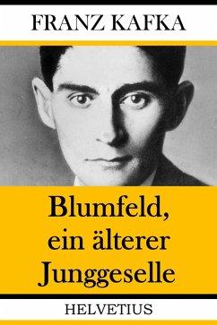 Blumfeld, ein älterer Junggeselle (eBook, ePUB) - Kafka, Franz