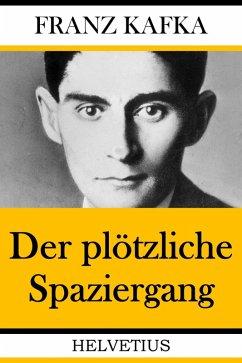 Der plötzliche Spaziergang (eBook, ePUB) - Kafka, Franz
