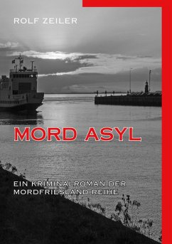 Mord Asyl (eBook, ePUB) - Zeiler, Rolf