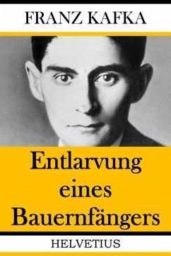 Entlarvung eines Bauernfängers (eBook, ePUB) - Kafka, Franz