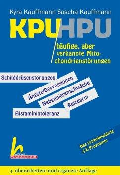 KPU und HPU - 3. überarbeitete und ergänzte Auflage (eBook, ePUB) - Sascha Kauffmann; Kyra Kauffmann