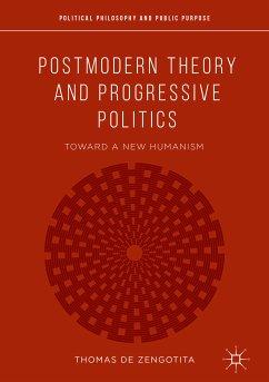 Postmodern Theory and Progressive Politics (eBook, PDF) - de Zengotita, Thomas