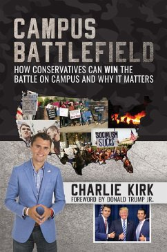 Campus Battlefield: How Conservatives Can WIN t...