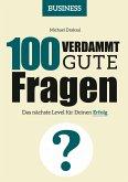 100 Verdammt gute Fragen - BUSINESS (eBook, PDF)