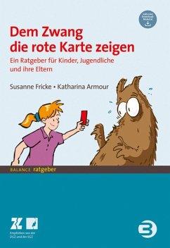 Dem Zwang die rote Karte zeigen (eBook, ePUB) - Armour, Katharina; Fricke, Susanne