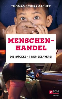 Menschenhandel (eBook, ePUB) - Schirrmacher, Thomas