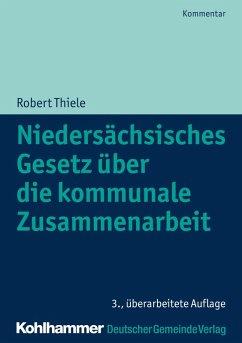 Niedersächsisches Gesetz über die kommunale Zusammenarbeit (eBook, ePUB) - Thiele, Robert