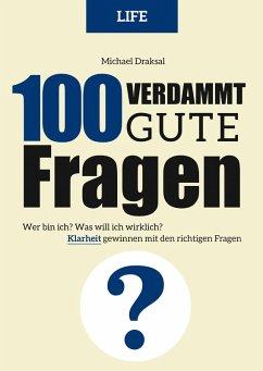 100 Verdammt gute Fragen – LIFE (eBook, ePUB) - Draksal, Michael