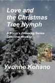 Love and the Christmas Tree Nymph: A Flynn's Crossing Seasonal Novella (Flynn's Crossing Romantic Suspense) (eBook, ePUB)