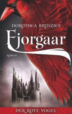 Fjorgaar - Der rote Vogel (eBook, ePUB) - Bruszies, Dorothea