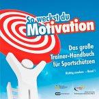 So weckst du Motivation. Das große Trainer-Handbuch für Sportschützen (eBook, PDF)