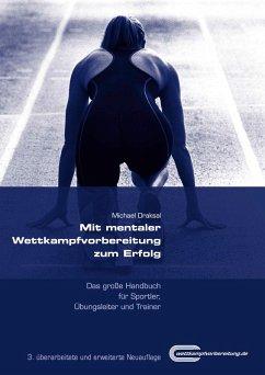 Mit mentaler Wettkampfvorbereitung zum Erfolg (eBook, PDF) - Draksal, Michael