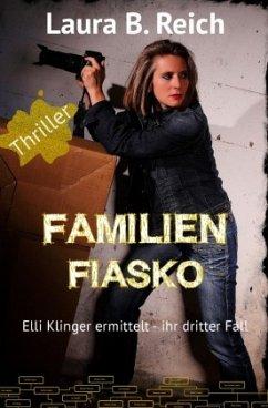 Familien Fiasko - Reich, Laura B.