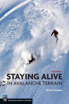 Staying Alive in Avalanche Terrain (eBook, ePUB) - Tremper, Bruce