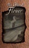 The Ghost Flower (eBook, ePUB)