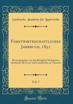 Forstwirthschaftliches Jahrbuch, 1851, Vol. 7