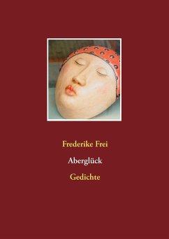 Aberglück - Frei, Frederike