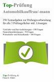 Top-Prüfung Automobilkaufmann / Automobilkauffrau - 350 Übungsaufgaben für die Abschlussprüfung