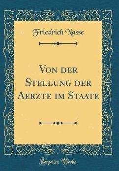 Von der Stellung der Aerzte im Staate (Classic Reprint)