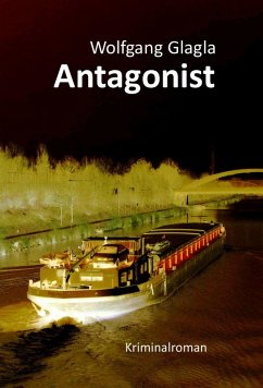 Antagonist / Richard Tackert Bd.7 (eBook, ePUB) - Glagla, Wolfgang