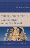 The Iranian Crisis and the Birth of the Cold War (eBook, ePUB)