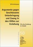 Argumente gegen Geschlossene Unterbringung und Zwang in den Hilfen zur Erziehung (eBook, PDF)