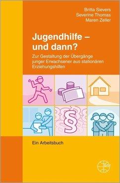 Jugendhilfe - und dann? (eBook, PDF) - Sievers, Britta; Thomas, Severine; Zeller, Maren
