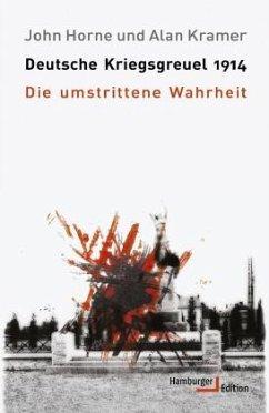 Deutsche Kriegsgreuel 1914 - Horne, John; Kramer, Alan