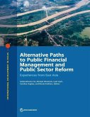 Alternative Paths to Public Financial Management and Public Sector Reform: Experiences from East Asia
