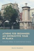 Athens for Beginners. an Instructive Tour in Plaka: Culture Hikes in Continental Greece