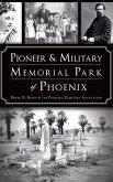 Pioneer and Military Memorial Park of Phoenix